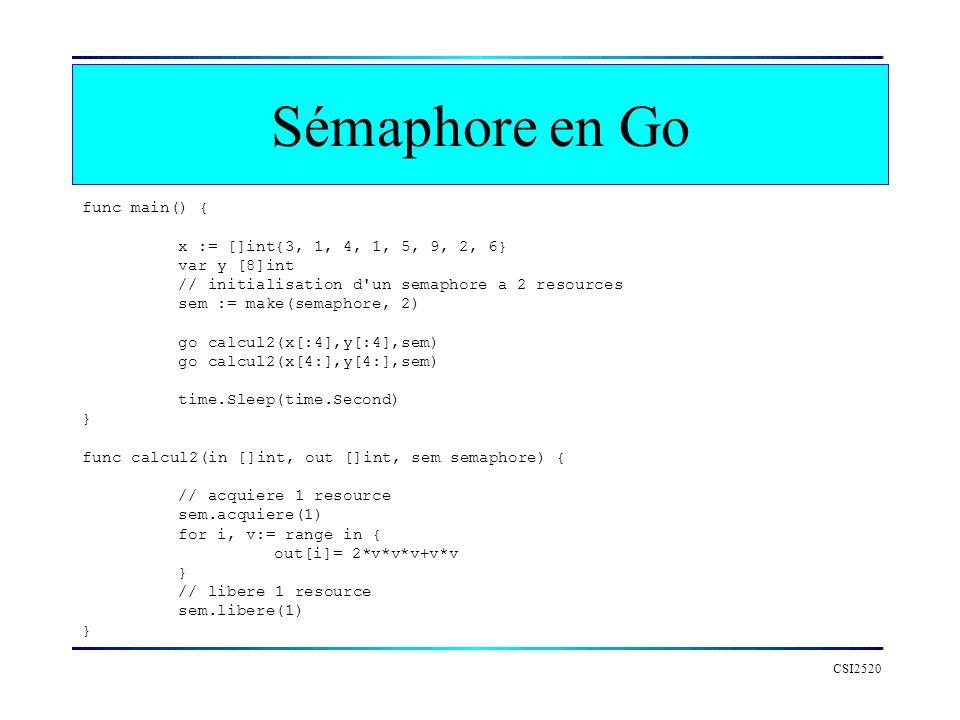 Sémaphore en Go func main() { x := []int{3, 1, 4, 1, 5, 9, 2, 6}